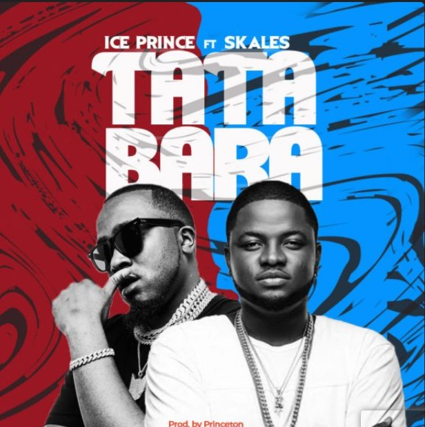 Ice Prince ft. Skales – Tatabara (prod. Princeton) (Mp3 Download)