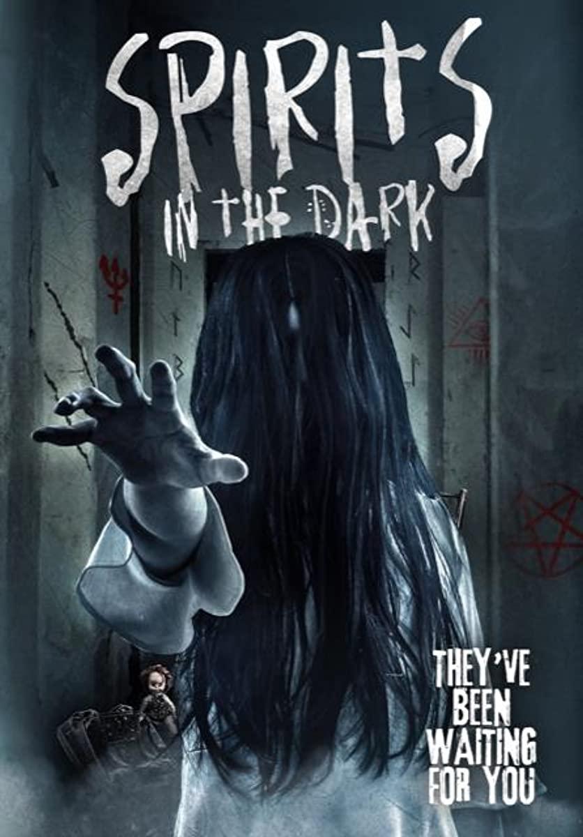 مشاهدة فيلم Spirits in the Dark 2019 مترجم