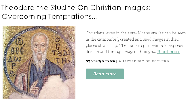 https://www.patheos.com/blogs/henrykarlson/2019/11/on-theodore-the-studite-on-christian-images-overcoming-temptations-to-iconoclasm/?utm_source=Newsletter&utm_medium=email&utm_campaign=Best+of+Patheos&utm_content=57