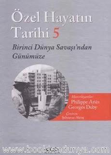 Georges Duby - Özel Hayatın Tarihi 5. Cilt  (Birinci Dünya Savaşı'ndan Günümüze)