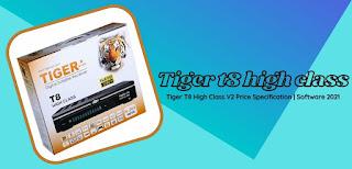 tiger t8 high class v2