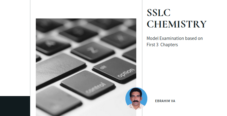 Class 10 Chemistry- Model Examination based on First 3  Chapters