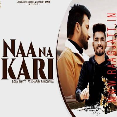 Naa Na Kari by Boby Bhatti lyrics