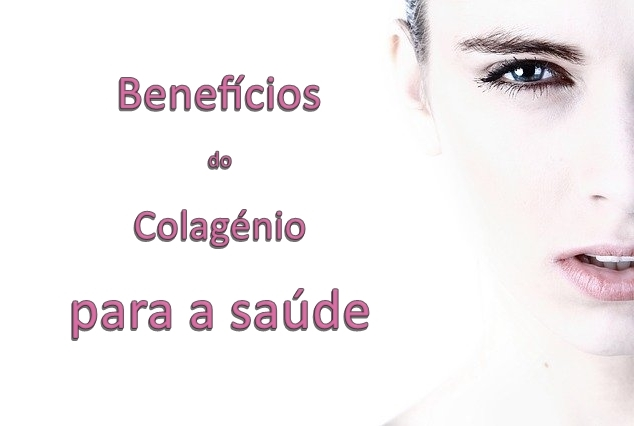 Benefícios colagénio para a saúde e beleza