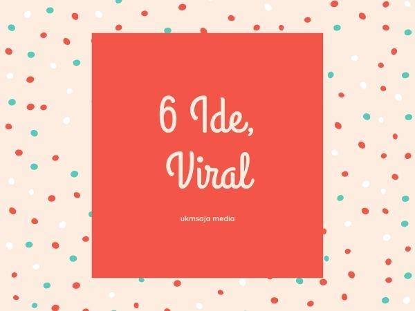 6 Ide Jualan Viral
