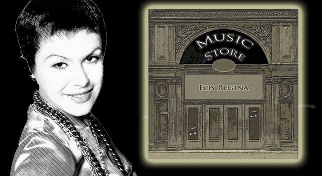 Elis Regina - Music Store 2019