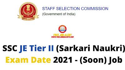 Sarkari Exam: SSC JE Tier II (Sarkari Naukri) Exam Date 2021 - (Soon) Job