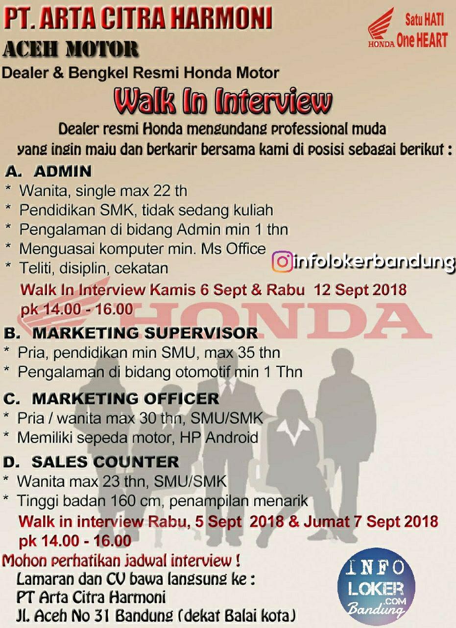 Walk In Interview PT. Arta Citra Harmoni ( Aceh Motor ) Bandung September 2018