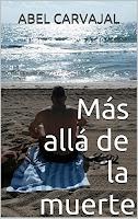 más allá de la muerte, libro breve del autor abel carvajal