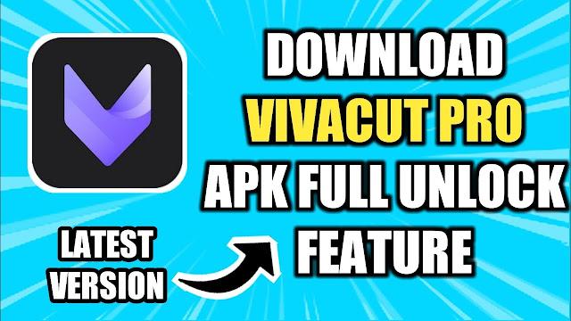 تحميل تطبيق VivaCut - محرر وصانع الفيديو  v1.2.5 (مفتوح) APK -VivaCut - Professional Video Editor & Video Make