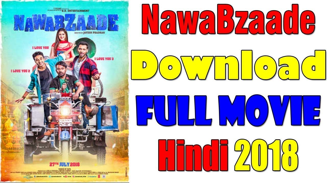Nawabzaade Movie Download
