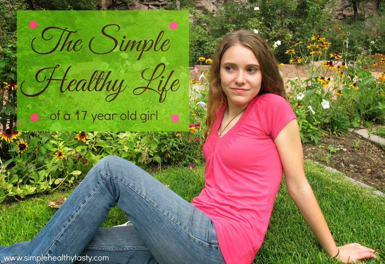 My Simple Healthy Life at 17