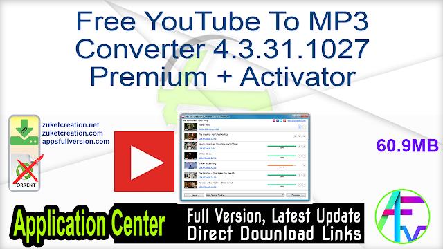 Free YouTube To MP3 Converter 4.3.31.1027 Premium + Activator