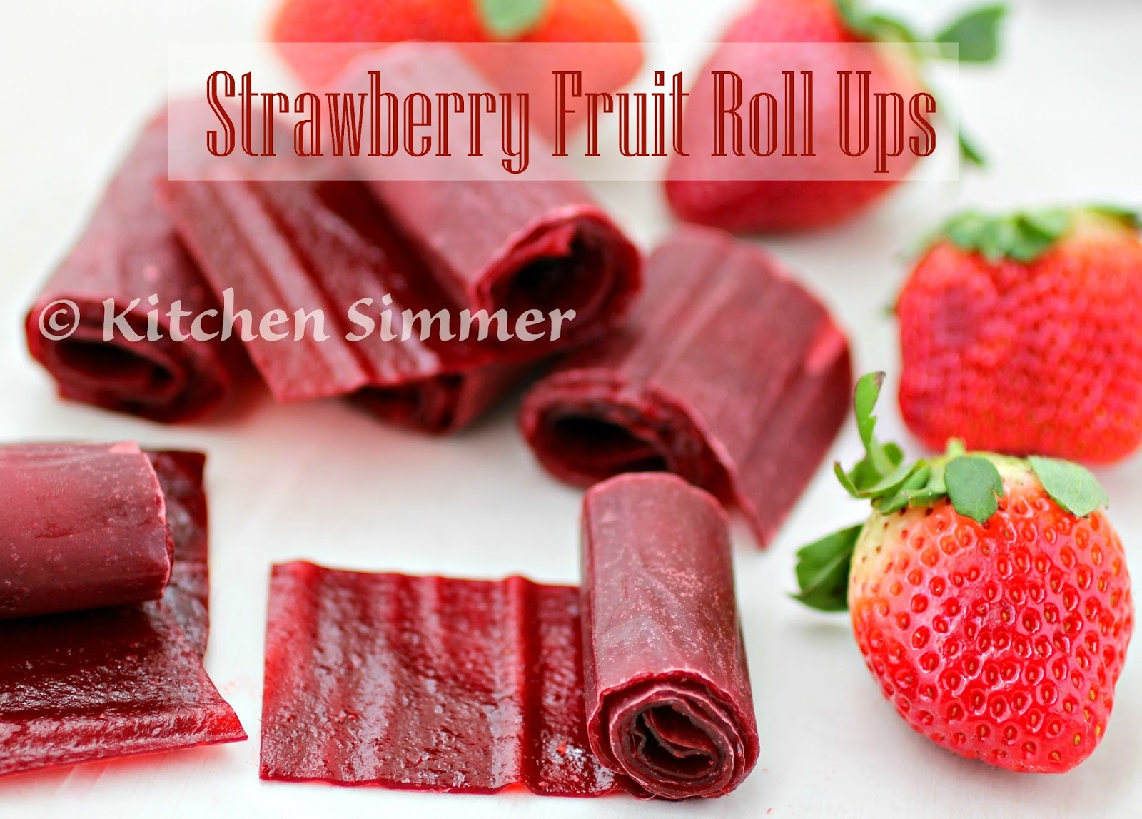 Kitchen Simmer: Strawberry Fruit Roll Ups