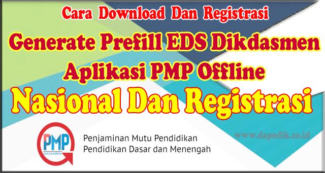 Cara Download Dan Registrasi Generate Prefil EDS Dikdasmen - Aplikasi PMP (Download Dan Registrasi Generate Prefil EDS Dikdasmen - Aplikasi PMP Secara Nasional dan Download Dan Registrasi Generate Prefil EDS Dikdasmen - Aplikasi PMP Secara Reguler)