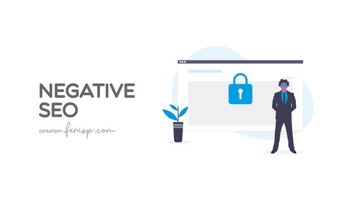Cara Melindungi Blog, Situs, dan Website dari Negative SEO
