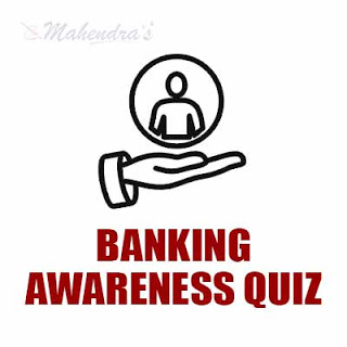 Banking Awareness Quiz For IBPS Clerk Mains : 04 - 01 - 18