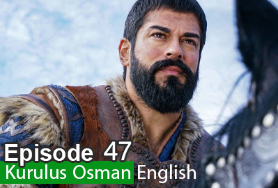 Kurulus Osman Episode 47