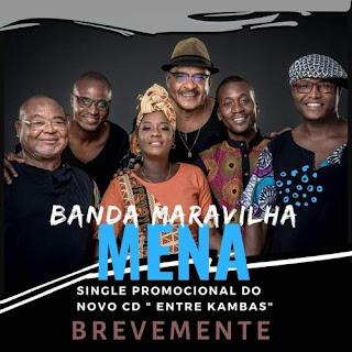 Banda Maravilha – Mena ( 2019 ) [DOWNLOAD]