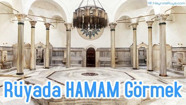 Rüyada Hamamın Görülmesi dini ve islami tabiri nedir? Rüyasının yorumları nelerdir?