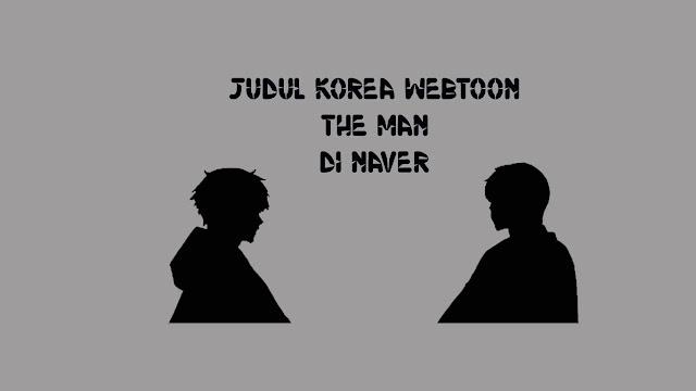 Judul-Korea-Webtoon-The-Man-di-Naver