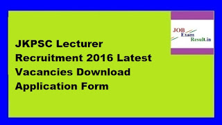 JKPSC Lecturer Recruitment 2016 Latest Vacancies Download Application Form