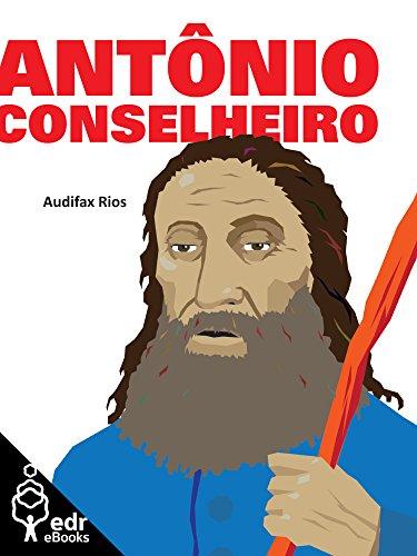 Antônio Conselheiro (Coleção Terra Bárbara Livro 5) - Audifax Rios