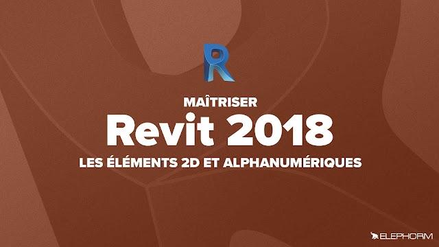 Apprendre Revit 2018 - Les éléments 2D et alphanumériques