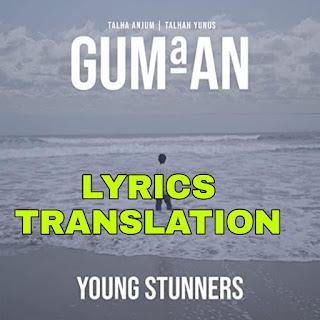 Gumaan Lyrics in English | With Translation | - Talha Anjum & Talhah Yunus | A1lyrics 4u