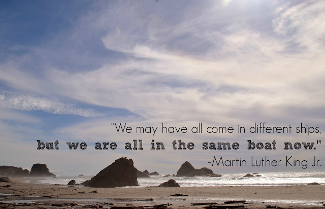 we may have all come in different ships but we are on the same boat now -Martin Luther King Jr