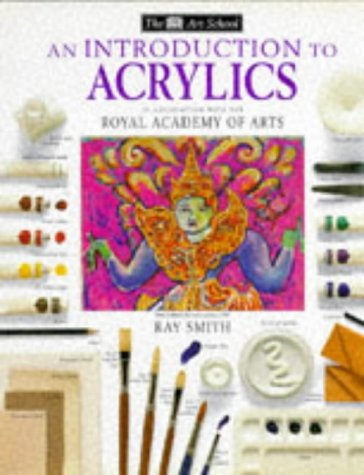 Introduction to Acrylics (Art School) by Ray Smith
