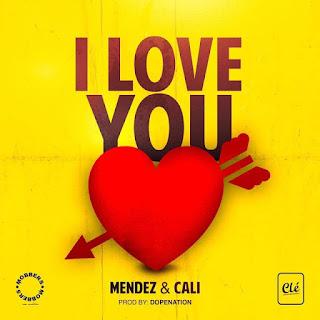 Mendez Feat.Cali John - I Love You