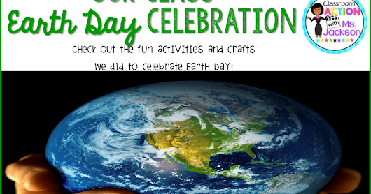 Classroom Action with Ms. Jackson: Earth Day Fun with Oriental Trading