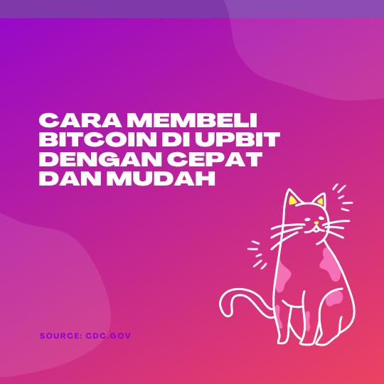 Cara Membeli Bitcoin di Upbit dengan Cepat dan Mudah
