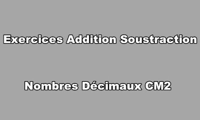 Exercices Addition Soustraction Nombres Décimaux CM2