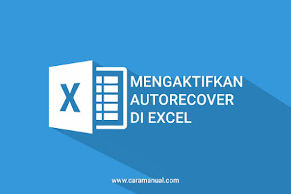 Cara Mengaktifkan Fitur AutoRecover di Excel