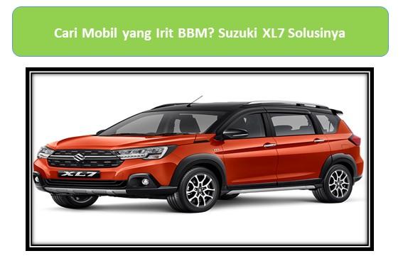 Cari Mobil yang Irit BBM? Suzuki XL7 Solusinya