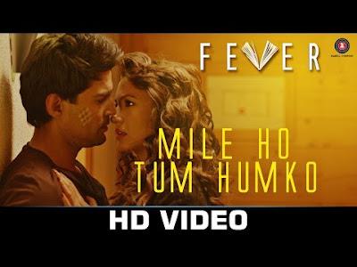 Mile Ho Tum Humko Lyrics - FEVER | Tony Kakkar