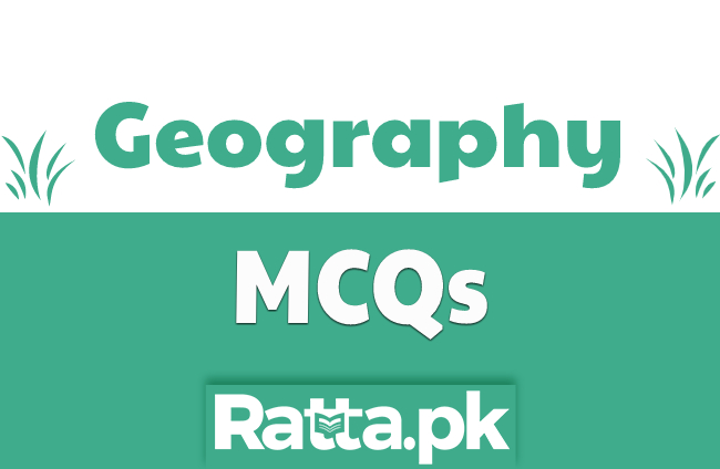 Geography Solved MCQs with Answers for PPSC, NTS, FPSC Tests