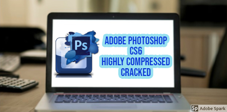 Adobe Photoshop CS6 Highly Compressed Crack 32/64bit 2020