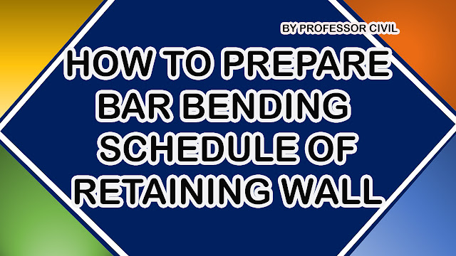 HOW TO PREPARE BAR BENDING SCHEDULE OF RETAINING WALL