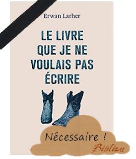 le livre que je ne voulais pas écrire Erwan Larher Quidam 2017 Bataclan 13 Novembre 2015 attentat terrorisme avis chronique critique témoignage blog