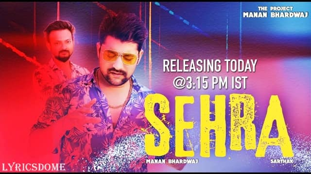 Sehra Lyrics - Manan Bhardwaj & Sarthak