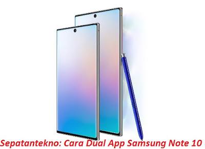 Samsung baru saja meluncurkan produk terbarunya yaitu Samsung Galaxy Note  Cara Menggunakan Dual App di Samsung Note 10/Note 10+ Plus