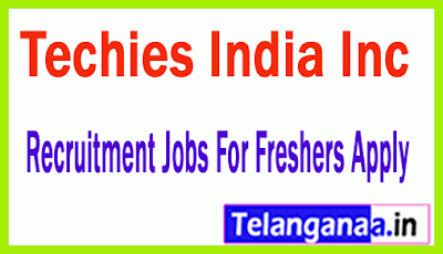 Techies India Inc Recruitment Jobs For Freshers Apply
