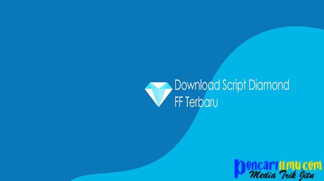 Download Script Diamond 99999 Free Fire Terbaru