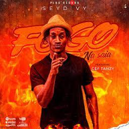 Seyd Vy - Fogo Na Saia (feat. Cef Tanzy)