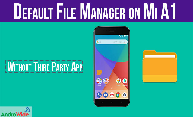 Get Default File Manager on Xiaomi Mi A1 | MIUI File Manager