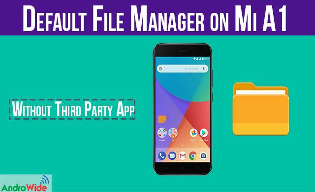 default file manager xiaomi mi a1