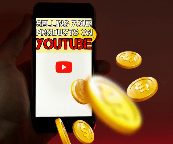 Selling Your Products on YouTube